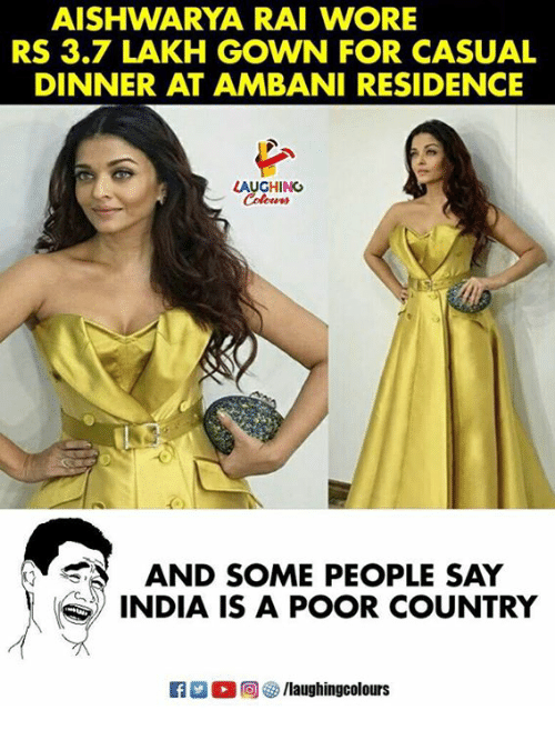 India, Indianpeoplefacebook, and Aishwarya Rai: AISHWARYA RAI WORE  RS 3.7 LAKH GOWN FOR CASUAL  DINNER AT AMBANI RESIDENCE  LAUGHING  AND SOME PEOPLE SAY  )) INDIA IS A POOR COUNTRY