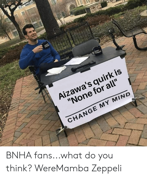 Aizawa's Quirk Is None for All CHANGE MY MIND BNHA Fanswhat