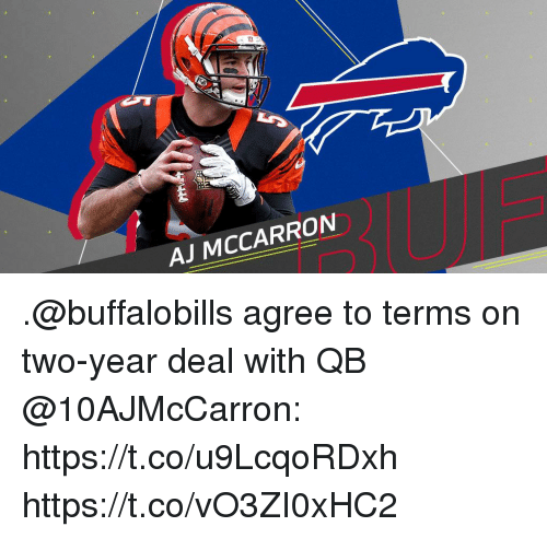Memes, 🤖, and Aj McCarron: AJ MCCARRON .@buffalobills agree to terms on two-year deal with QB @10AJMcCarron: https://t.co/u9LcqoRDxh https://t.co/vO3ZI0xHC2