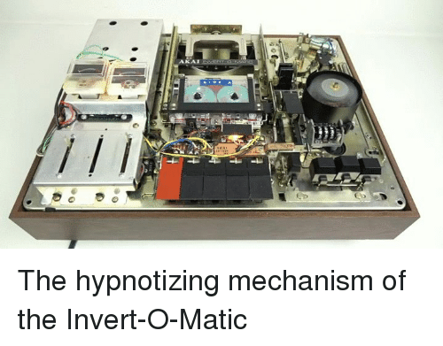 Good, Who, and Inverter: AKAI The hypnotizing mechanism of the Invert-O-Matic