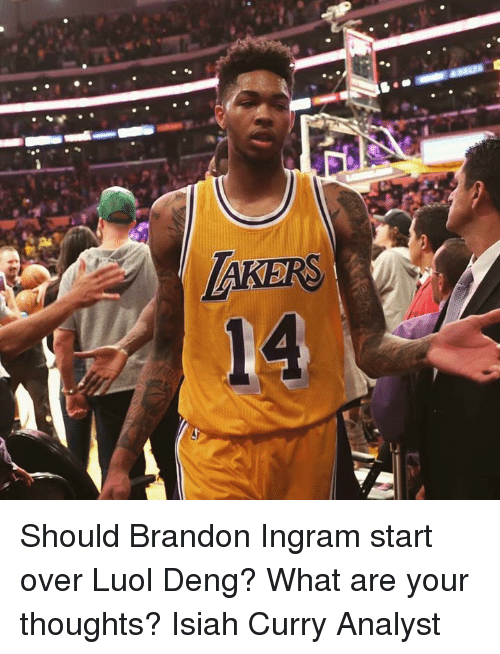 Memes, Brandon Ingram, and 🤖: AKERS  14 Should Brandon Ingram start over Luol Deng?  What are your thoughts?   Isiah Curry Analyst