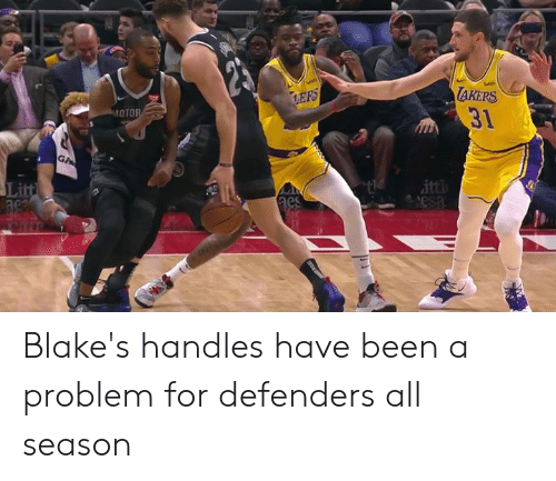 Been, All, and For: AKERS  31  OTO  Li  ac Blake's handles have been a problem for defenders all season