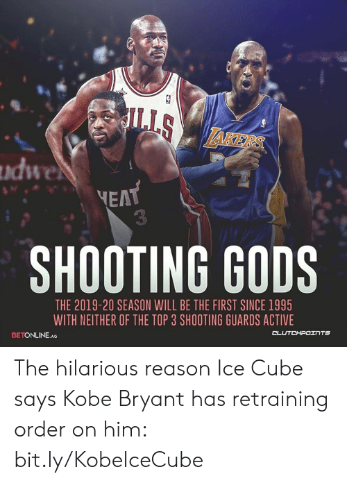Ice Cube, Kobe Bryant, and Nba: AKERS  ndwe  EAT  3  SHOOTING GODS  THE 2019-20 SEASON WILL BE THE FIRST SINCE 1995  WITH NEITHER OF THE TOP 3 SHOOTING GUARDS ACTIVE  BETONLINE.AG  CLUTCHPOITS The hilarious reason Ice Cube says Kobe Bryant has retraining order on him: bit.ly/KobeIceCube
