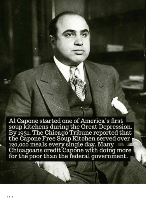 Chicago, Memes, And Al Capone: Al Capone Started One Of Americau0027s First Soup