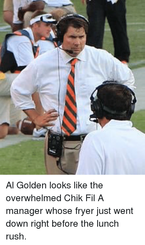 Sports, Rush, and Als: Al Golden looks like the overwhelmed Chik Fil A manager whose fryer just went down right before the lunch rush.