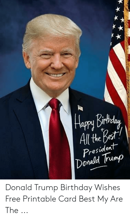 picture relating to Donald Trump Birthday Card Printable called Al HeBot President Dondld Trunp Donald Trump Birthday Wants