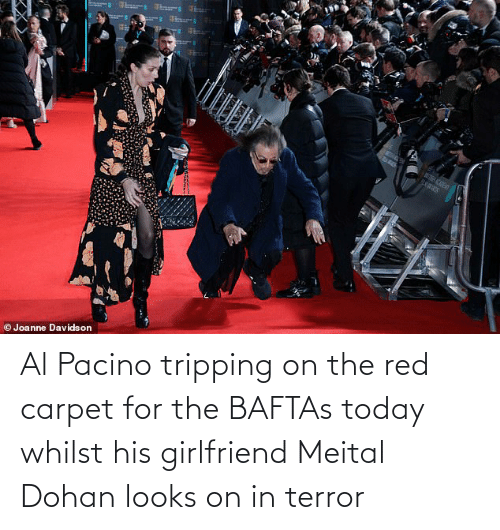 Al Pacino, Today, and Girlfriend: Al Pacino tripping on the red carpet for the BAFTAs today whilst his girlfriend Meital Dohan looks on in terror