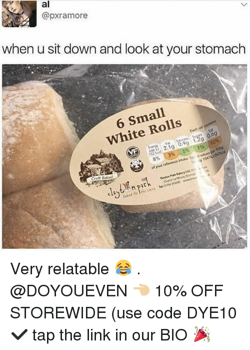 Baked, Gym, and Link: al  @pxramore  when u sit down and look at your stomach  6 Small  White Rolls  19  8% t 396 1.5% : 1%  E 1047  Craft Baked  claytz, park Very relatable 😂 . @DOYOUEVEN 👈🏼 10% OFF STOREWIDE (use code DYE10 ✔️ tap the link in our BIO 🎉