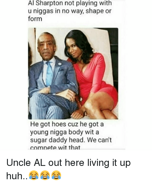 Al Sharpton Not Playing With U Niggas in No Way Shape or Form He ...