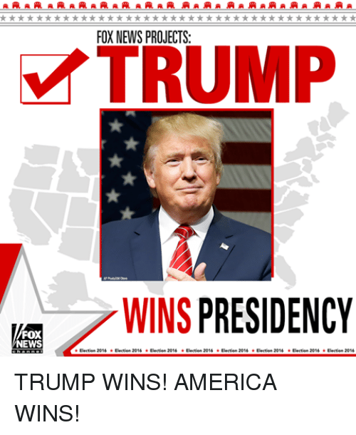 Memes, Fox News, and 🤖: ALA ALA AAAAAAAA ALA ALA LA ALA A JA A ALA A A A A A A  FOX NEWS PROJECTS  WINS  PRESIDENCY  FOX  NEWS TRUMP WINS! AMERICA WINS!