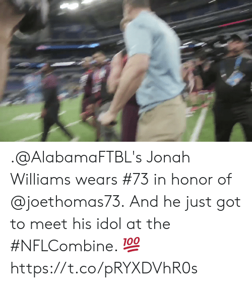 Memes, 🤖, and Got: .@AlabamaFTBL's Jonah Williams wears #73 in honor of @joethomas73.  And he just got to meet his idol at the #NFLCombine. 💯 https://t.co/pRYXDVhR0s