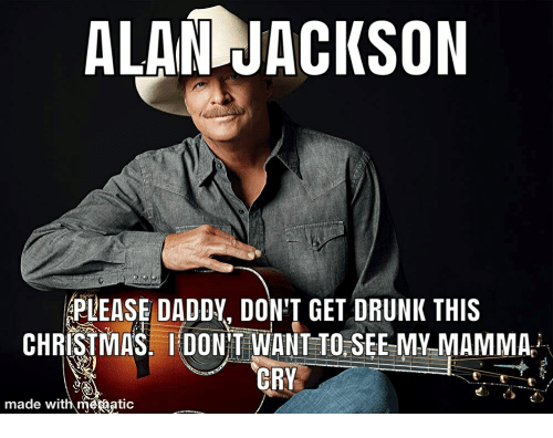 Please Daddy Dont Get Drunk This Christmas.Alam Jackson Please Daddy Don T Get Drunk This Christmas