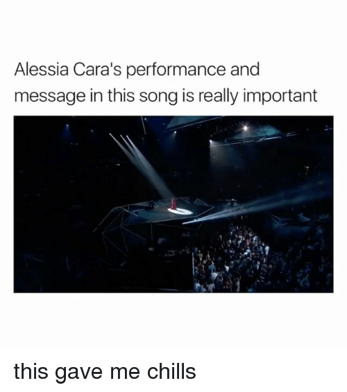 Girl Memes, Song, and This: Alessia Cara's performance and  message in this song is really important this gave me chills