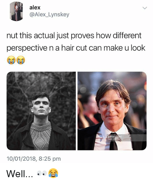 Hair, British, and How: alex  @Alex_Lynskey  nut this actual just proves how different  perspective n a hair cut can make u look  ge  10/01/2018, 8:25 pm Well... 👀😂