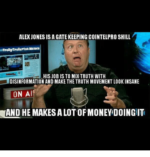 Alex Jones Is A Gate Keeping Cointelproshill Owtrollgrrollerton