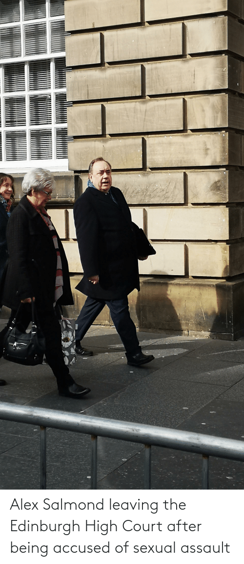 Edinburgh, Alex, and Court: Alex Salmond leaving the Edinburgh High Court after being accused of sexual assault