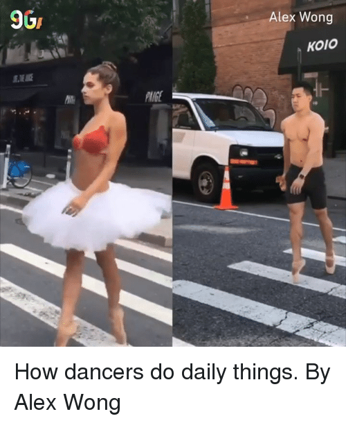 Dank, 🤖, and How: Alex Wong  KoIo How dancers do daily things.  By Alex Wong