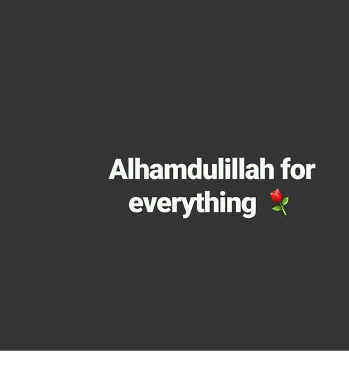 alhamdulillah for everything meme on me me
