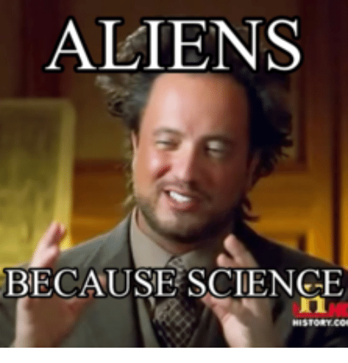 aliens because science 17952562 aliens because science because science meme on me me