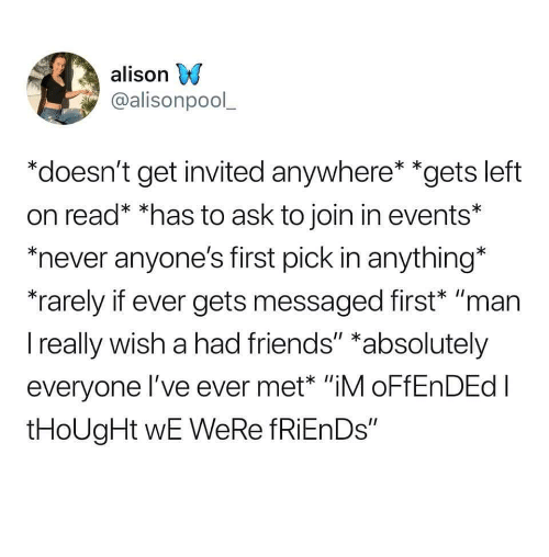 alison doesn t get invited anywhere gets left on read has to