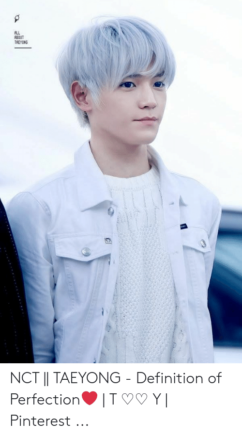 ALL ABOUT TREYONG NCT || TAEYONG - Definition of Perfection