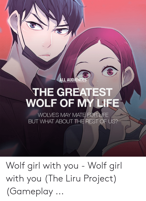 ALL AUDIENCE THE GREATEST WOLF OF MY LIFE WOLVES MAY MATE