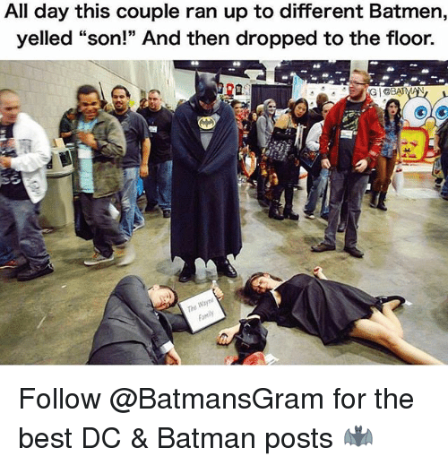 """Batman, Best, and Trendy: All day this couple ran up to different Batmen,  yelled """"son!"""" And then dropped to the floor.  ra  535  Woyn  Fa Follow @BatmansGram for the best DC & Batman posts 🦇"""
