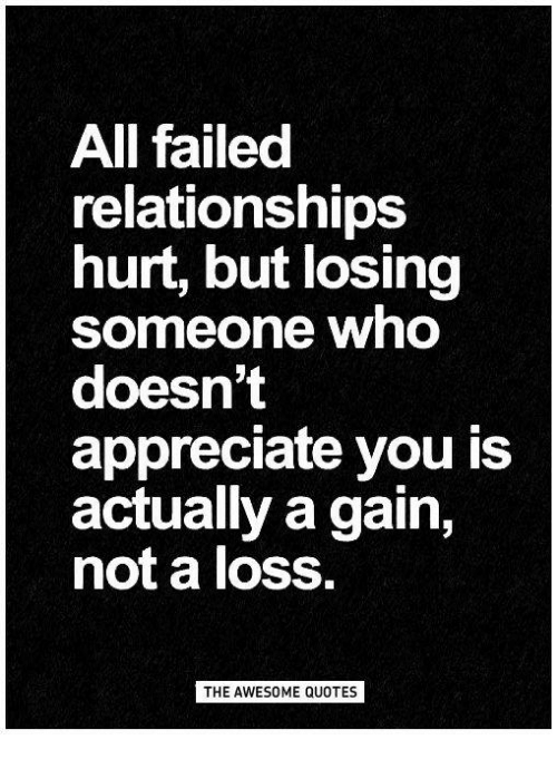 All Failed Relationships Hurt But Losing Someone Who Doesnt