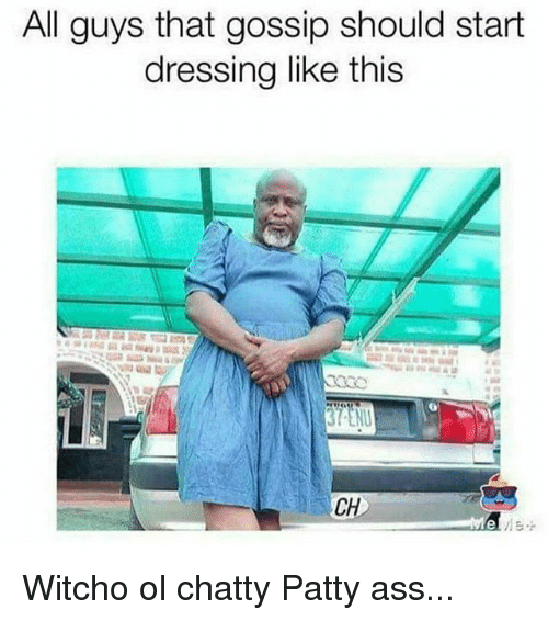 All Guys That Gossip Should Start Dressing Like This Ch Ele Witcho