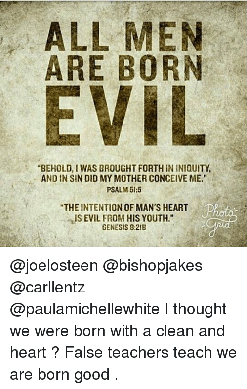 evil is born from