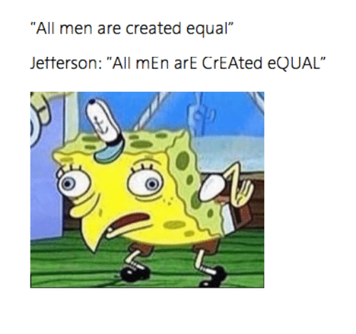 "All, Men, and Are: All men are created equal""  Jetterson: ""All mEn arE CrEAted eQUAL"""