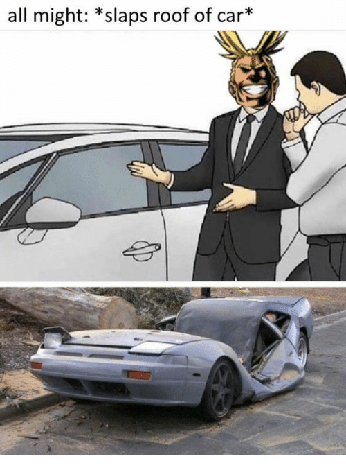 Car All And Might Slaps Roof Of