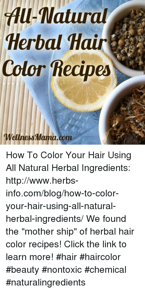 All-Natural Herbal Hair Color Recipes Mama Com How to Color Your ...