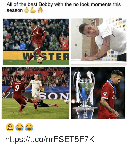 Soccer, Best, and All of The: All of the best Bobby with the no look moments this  season  W STER 😩😂😂 https://t.co/nrFSET5F7K
