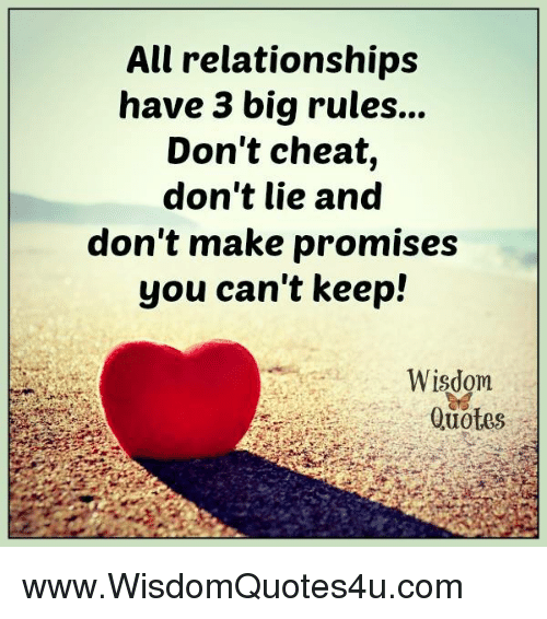 All Relationships Have 3 Big Rules Dont Cheat Dont Lie And Dont