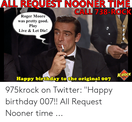 All Request Nooner Time Call 738 Rock Roger Moore Was Pretty Good