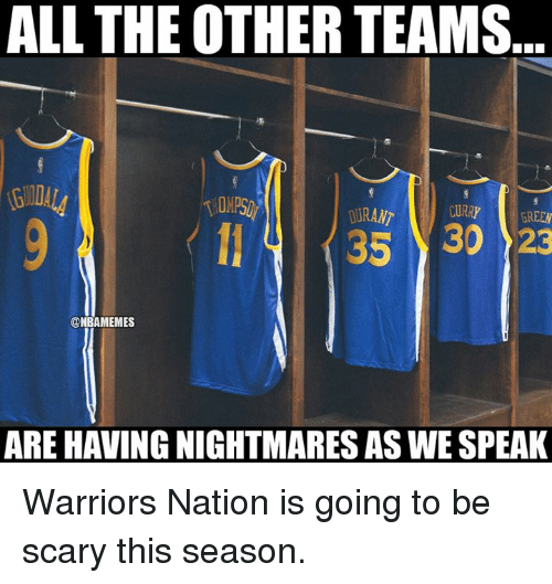 Nba, Warriors, and Nationalism: ALL THE OTHER TEAMS  KURANT  CURRY  GREEN  5 30 23  ONBAMEMES  AREHAVING NIGHTMARES ASWESPEAK Warriors Nation is going to be scary this season.