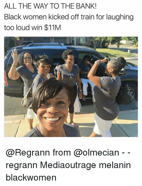 all the way to the bank black women kicked off 13805859 all the way to the bank black women kicked off train for laughing