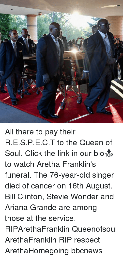 Ariana Grande, Bill Clinton, and Click: All there to pay their R.E.S.P.E.C.T to the Queen of Soul. Click the link in our bio🔝 to watch Aretha Franklin's funeral. The 76-year-old singer died of cancer on 16th August. Bill Clinton, Stevie Wonder and Ariana Grande are among those at the service. RIPArethaFranklin Queenofsoul ArethaFranklin RIP respect ArethaHomegoing bbcnews