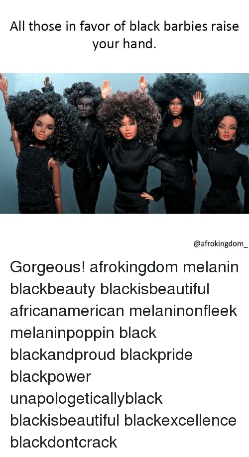 all those in favor of black barbies raise your hand 25917697 ✅ 25 best memes about black barbies black barbies memes