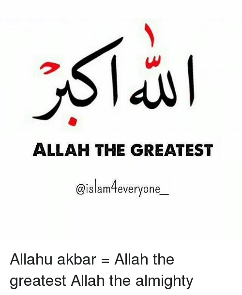 allah the greatest allahu akbar allah the greatest allah the