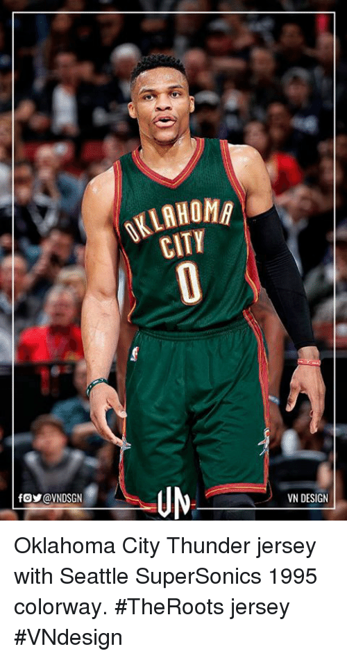 Memes, Oklahoma City Thunder, and Citi: ALLAHOMA  CITY  VN DESIGN Oklahoma City Thunder jersey with Seattle SuperSonics 1995 colorway.  #TheRoots jersey  #VNdesign