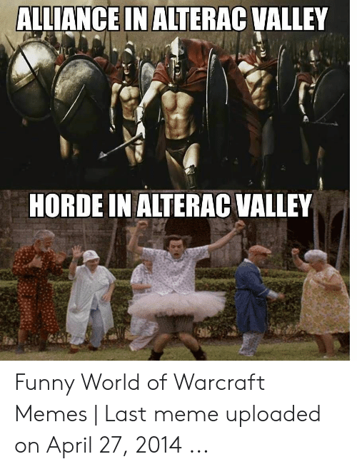 Alliance In Alterac Valley Horde In Alterac Valley Funny World Of