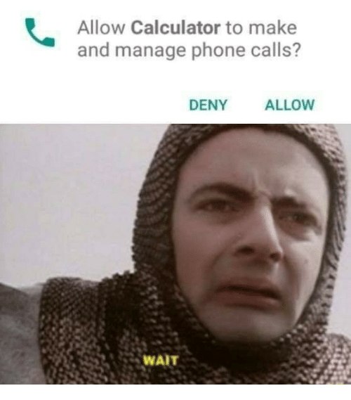 Phone, Calculator, and Make: Allow Calculator to make  and manage phone calls?  DENY  ALLOW  25 WAIT