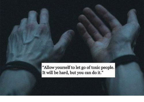 """Can, Will, and You: Allow yourself to let go of toxic people.  It will be hard, but you can do it."""""""