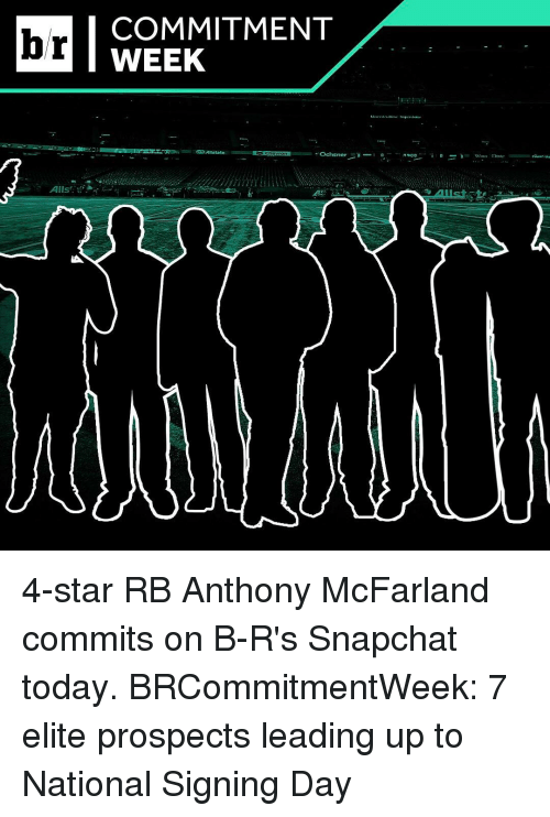 National Signing Day, Sports, and Elitism: Alls.  COMMITMENT  WEEK  Ochsner  ARDO 4-star RB Anthony McFarland commits on B-R's Snapchat today. BRCommitmentWeek: 7 elite prospects leading up to National Signing Day