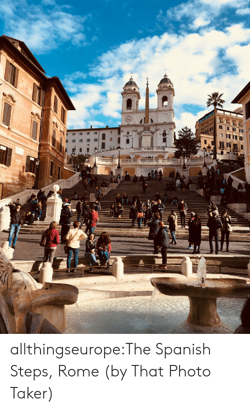 Spanish, Tumblr, and Blog: allthingseurope:The Spanish Steps, Rome (by That Photo Taker)