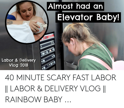 Almost Had Ar Elevator Baby 2 Labor Delivery Vlog 2018 40 Minute
