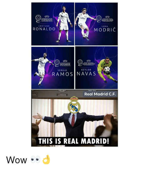 Memes, Real Madrid, and Wow: alo  CHAMNONS LEACUL  FORWARD  OF THE SEASON 2otna  MİDFIELDER  CRISTIANO  LUKA  RONALDO  MODRIC  CHAMNONS LEACUE  DEFENDER  GOALKEEPER  SERGIO  KEYLOR  RAMOS|NAVAS  LONDON  Real Madrid C.F.  THIS IS REAL MADRID! Wow 👀👌