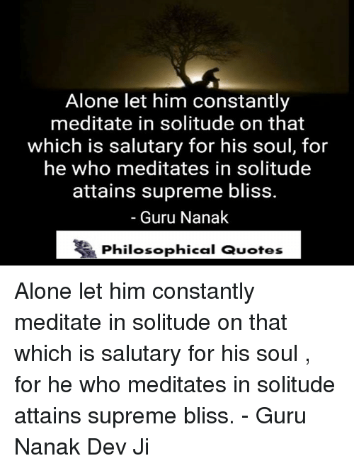 alone let him constantly meditate in solitude on that which is